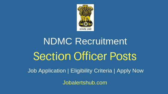 NDMC Section Officer Job Notification