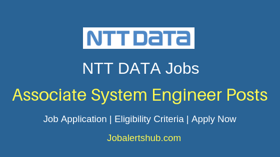 NTT DATA Associate System Engineer Job Notification