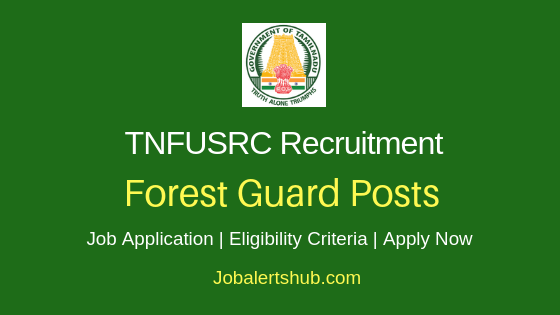 TNFUSRC Forest Guard Job Notification