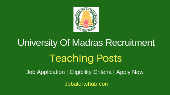 University Of Madras Teaching Job Notification