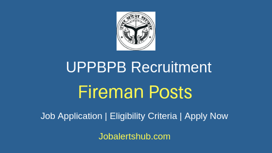 UPPBPB Fireman Job Notification
