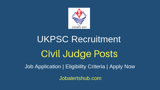 UKPSC Civil Judge Job Notification
