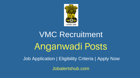 VMC corporation Anganwadi Job Notification