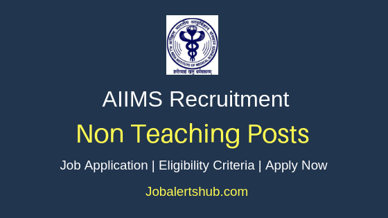 AIIMS Non Teaching Job Notification