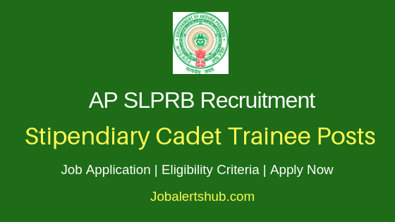 AP SLRB Stipendiary Cadet Trainee  Job Notification