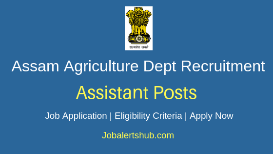 Assam Agriculture Dept Assistant Job Notification
