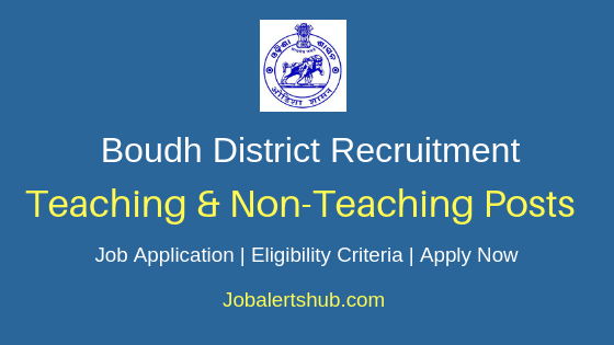 Boudh District Teaching & Non Teaching Job Notification