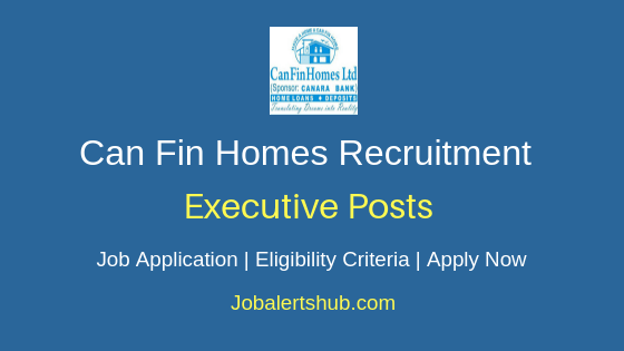 Can Fin Homes Ltd Executive Job Notification