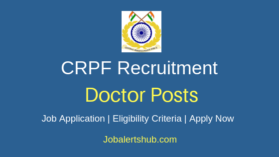 CRPF Doctor Job Notification