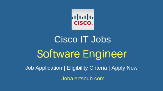 Cisco Systems India Private Limited Software Engineer Job Notification