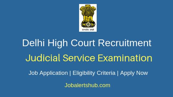 Delhi High Court Judicial Service Examination Job Notification