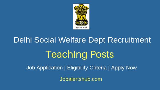 Delhi Social Welfare Dept Teaching Job Notification