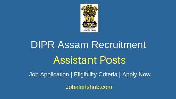 DIPR Assam Assistant Job Notification