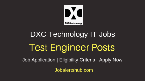 DXC Technology India Private Limited Test Engineer Job Notification