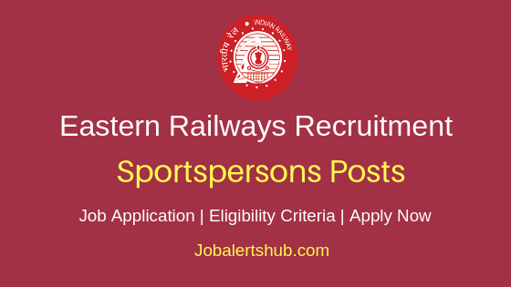 Eastern Railways Sportspersons Job Notification