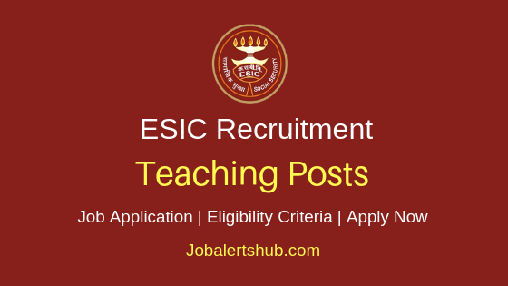 ESIC Teaching Job Notification