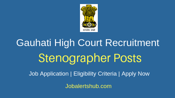 Gauhati High Court Stenographer Job Notification