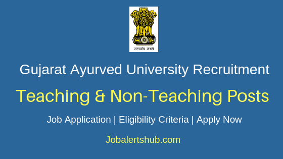 Gujarat Ayurved University Teaching & Non-Teaching Job Notification