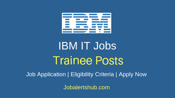 IBM India Private Limited Trainee Job Notification