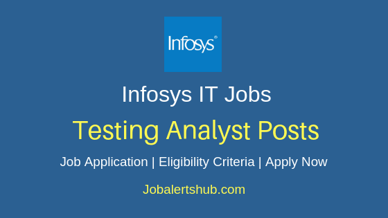 Infosys Limited Testing Analyst Job Notification