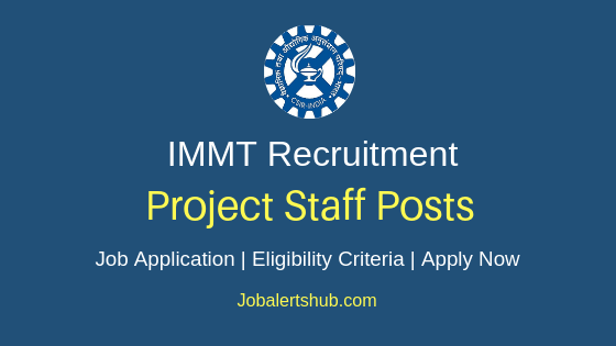 IMMT Project Staff Job Notification