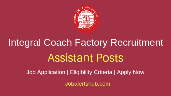 Integral Coach Factory Chennai Assistant Job Notification