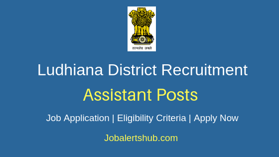 Ludhiana District Assistant Job Notification