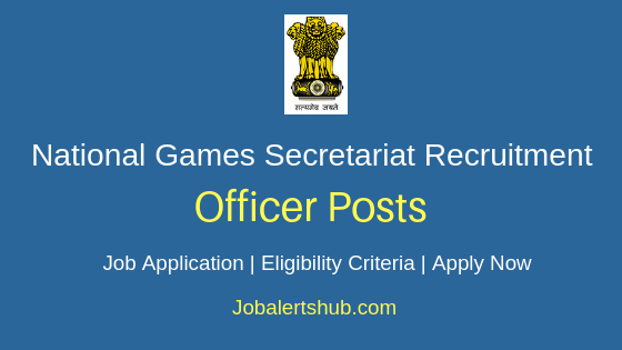 National Games Secretariat Officer Job Notification