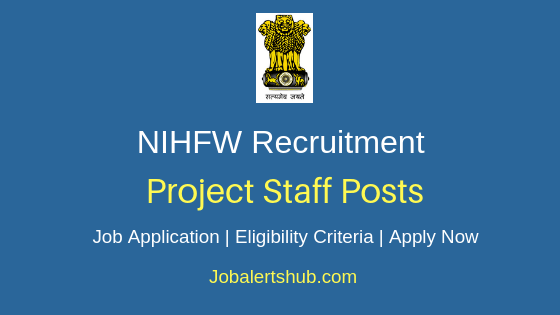 NIHFW Project Staff Job Notification