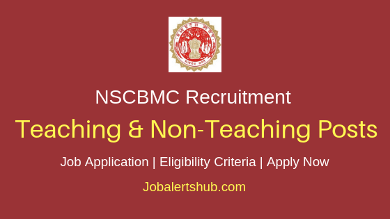 NSCBMC Teaching & Non Teaching Job Notification