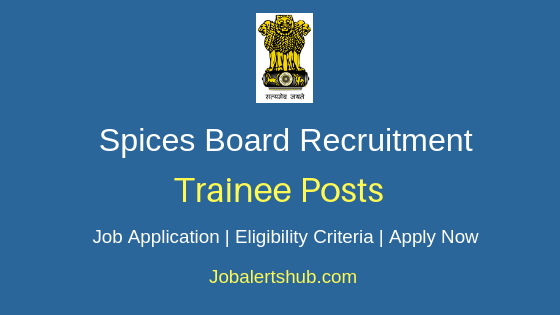 Spices Board Trainee Job Notification