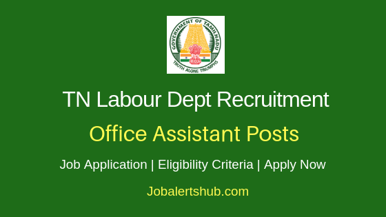 Tamil Nadu Labour Department Office Assistant Job Notification