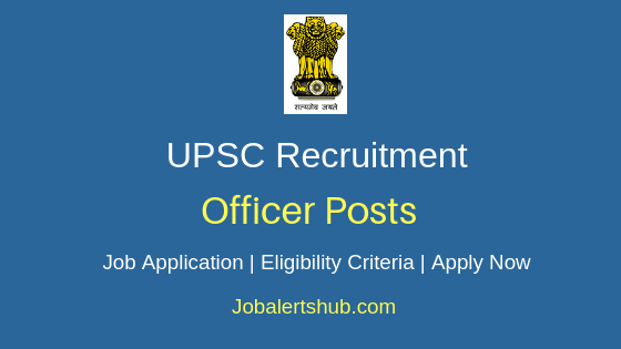 UPSC Officer Job Notification