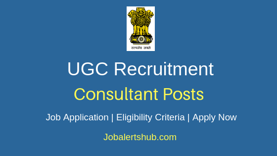 University Grants Commission Consultant Job Notification