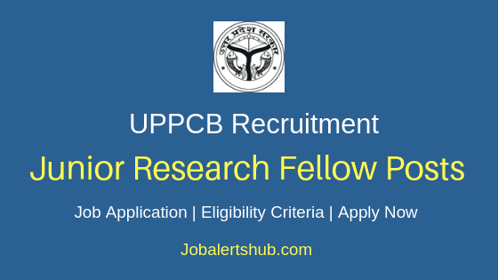 UPPCB Junior Research Fellow Job Notification
