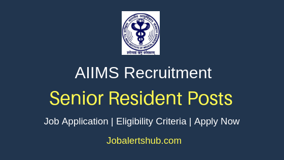 AIIMS Senior Resident Job Notification
