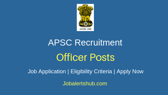 APSC Officer Job Notification