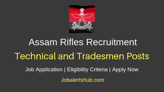 Assam Rifles Technical and Tradesmen Job Notification