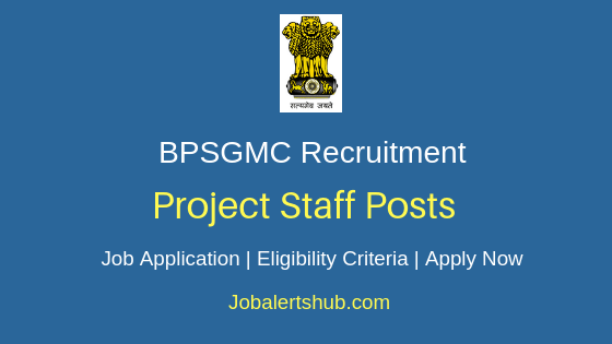 BPSGMC Project Staff Job Notification
