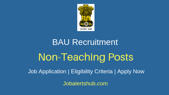 BAU Non-Teaching Job Notification