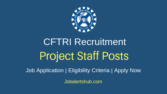 CFTRI Project Staff Job Notification