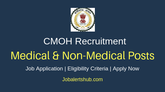 Chhattisgarh CMOH Medical & Non-Medical Job Notification