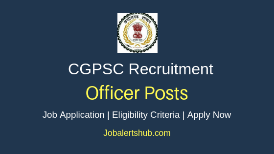 CGPSC Officer Job Notification