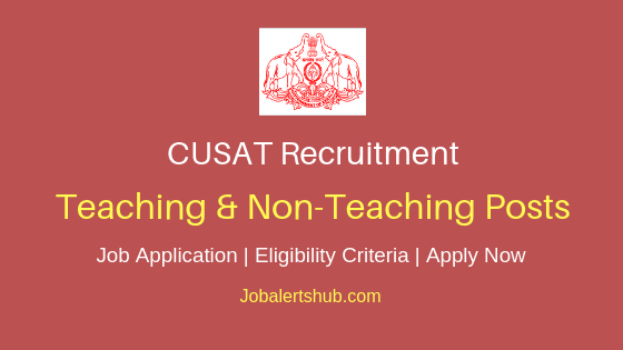 CUSAT Teaching & Non Teaching Job Notification