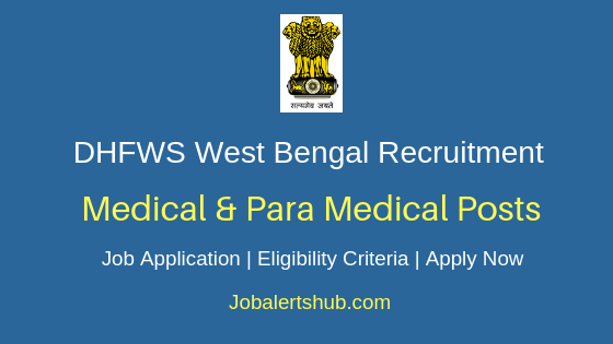 DHFWS West Bengal Medical & Para Medical Job Notification