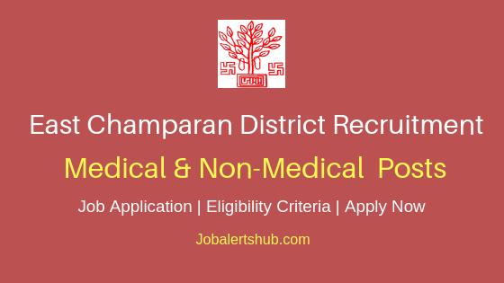 East Champaran Medical & Non-Medical Job Notification