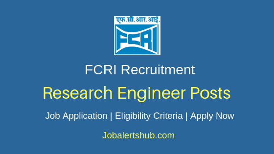 FCRI Research Engineers Job Notification