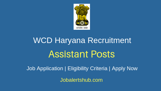 Haryana Women & Child Development Department Assistant Job Notification