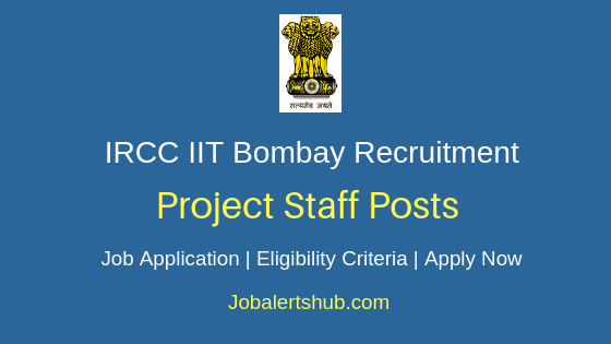 IRCC IIT Bombay Project Staff Job Notification