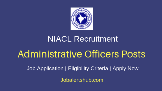 NIACL Administrative Officers Job Notification